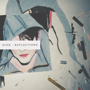 Dink-Reflections-CoverEyes-050914